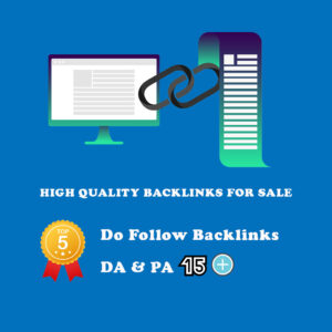 High Quality Backlinks for Sale - DA and PA 15 Plus